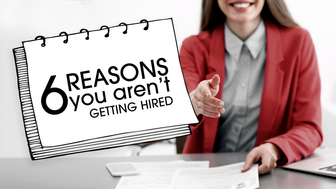 Reasons you aren't getting hired